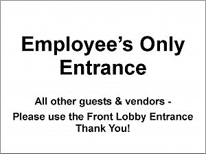 Employees' Entrance, Employee Entrane, Staff Only, No Visitors - anything would be better than this!