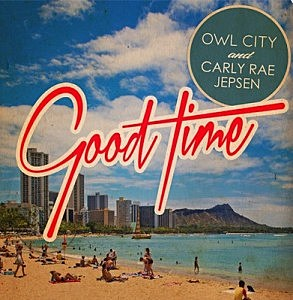 Carly Rae Jepsen, Owl City, Good Time