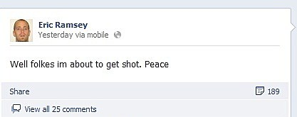 Eric Ramsey predicted that he was going to shot on his Facebook wall